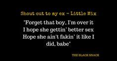 CITAZIONE Shout out to my ex - Little Mix quotes music snack testo traduzione