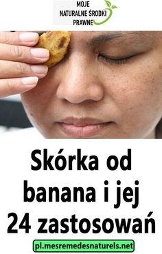 Skórka od banana i jej 24 zastosowań Face And Body, Good To Know, Health, Tips, Wax, Salud, Health Care, Healthy