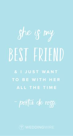 """Love Quotes Ideas : Love quote idea - love quote by celeb - """"She is my best friend and I just want t. - Quotes Sayings Best Quotes Of All Time, Best Love Quotes, Great Quotes, Inspiring Quotes, Love And Romance Quotes, Romance Tips, My Best Friend, Best Friends, Ellen Degeneres And Portia"""