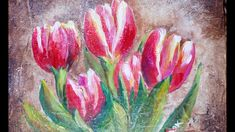 How to Paint Tulips on a Absorbent Ground with Acrylic Paints by Ginger ...