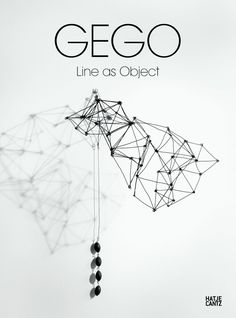 Gego 1957-1988: Thinking the Line, Edited by Nadja Rottner, Peter Weibel, Hatje Cantz, 2006 / Gego: Line as Object, Edited by Hamburger Kunsthalle, Kunstmuseum Stuttgart, Henry Moore Institute, Texts...