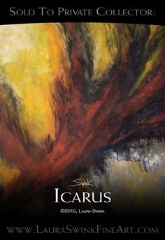 """""""Icarus"""" Acrylic on Canvas original work of art by Laura Swink. Sold to a collector in Wadsworth Ohio. Original Paintings, Original Art, Ohio, Legends, Abstract Art, Fine Art, Canvas, Artist, Artwork"""