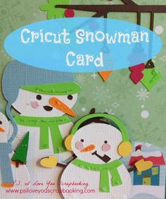 Cricut Snowman Card Using Snow Folks Cartridge - I used the Cricut Explore to make this sweet card. The cutting file is included in the post!