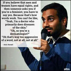 Aziz Ansari, my man