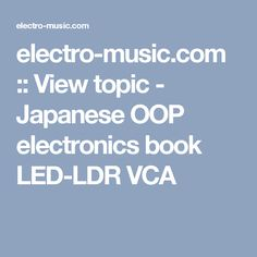 electro-music.com :: View topic - Japanese OOP electronics book LED-LDR VCA