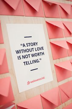 """""""A story without love is not worth telling.""""  www.welovesocial.pt #storytelling #socialmedia #publicrelations"""