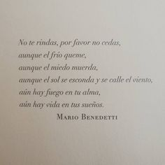 Mario Benedetti                                                                                                                                                                                 Más Quotes And Notes, Poem Quotes, Life Quotes, More Than Words, Some Words, Words Can Hurt, Positive Words, Typography Quotes, Spanish Quotes