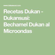 Recetas Dukan - Dukansusi: Bechamel Dukan al Microondas
