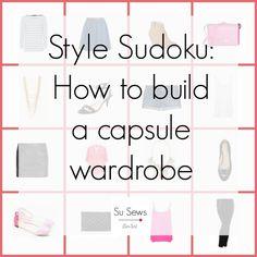 Style Sudoku - How to build a capsule wardrobe - Su Sews So So