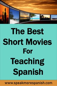 Short Movies for Spanish Class — Speak More Spanish