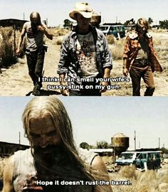 """I think i can smell your wife's pussy stink on my gun. Rob Zombie Music, Rob Zombie Film, Zombie Movies, Scary Movies, Good Movies, Horror Icons, Horror Films, Horror Art, Horror Movie Quotes"