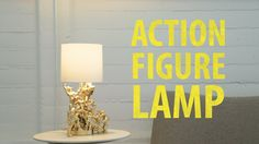 Make one for yourself: http://www.instructables.com/id/action-figure-lamp/ This action figure lamp is a fairly quick and cheap project, and I love that the r...