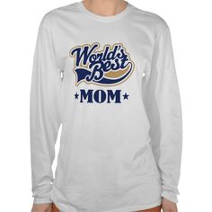 Cool World's Best Mom Gift T-shirt  #zazzle #gifts