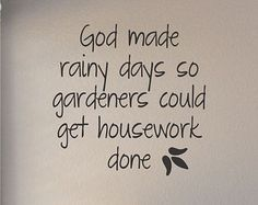 Slap-Art™ God Made Rainy Days So Gardeners Could Get Housework Wall Art Decal Sticker lettering saying uplifting inspirational quote verse