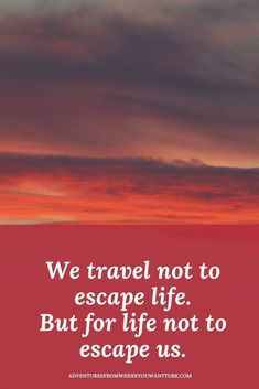 What quotes do you live by? We travel not to escape life, but for life no to escape us. Find out more inspiring quotes. Quotes To Live By, Me Quotes, Motivational Quotes, Qoutes, Best Travel Quotes, Travel Advice, Travel Tips, Travel Destinations, Inspirational Thoughts
