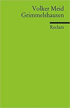 Grimmelshausen : Leben, Werk, Wirkung / Volker Meid PublicaciónStuttgart : Reclam, cop. 2011