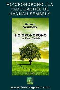 Livre : Ho'oponopono  La face cachée de Hannah SEMBÉLY - chronique - ( developpement personnel ) Lectures, Mai, Blog, Movie Posters, Movies, Pets, Books To Read, Board, Films