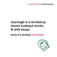 #marriage #workshop #husband #work #wife #shop #thursday #niceandnesty #nice #nesty #funny #life #short #serious #smile | check out more www.niceandnestyblog.wordpress.com