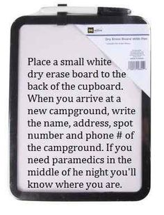 Use dry erase board to put information about campground in case there is an emergency you will know where you are.