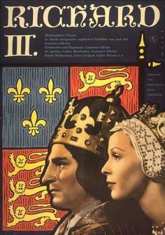 Shakespeare~Richard III poster. I am a fan of The Bard, but his play about Richard III is pure Tudor propaganda and drama, not history!