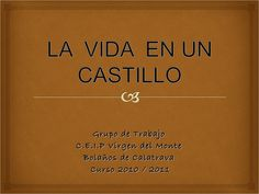 la-vida-en-un-castillo by Ascension Nieto via Slideshare Middle Ages, Cards Against Humanity, Classroom, Science, Wordpress, Castles, Halloween, Carnival, Princess Castle
