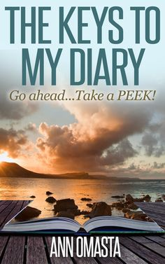 A Girl and Her Kindle: THE KEYS TO MY DIARY by Ann Omasta Excerpt