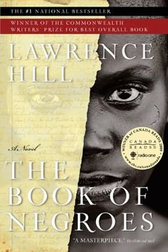 The Book of Negroes by Lawrence Hill, an ABSOLUTELY AMAZING READ!! recommended read book club gave it a 10