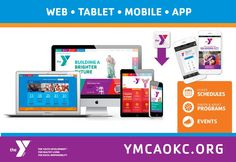 WEB • TABLET • MOBILE • APP Class schedules, youth and adult programs and events http://ymcaokc.org