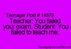 teacher: you failed your exam. you failed to teach me>>>-. Teenager Posts Parents, Teenager Posts Crushes, Teen Posts, Post Quotes, Funny Quotes, Diy Spring, Crush Texts, Love Boyfriend, Teacher Humor
