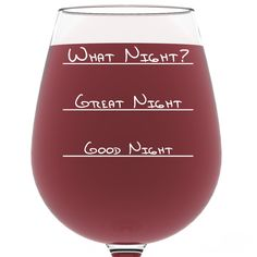 What Night? Funny Wine Glass 13 oz - Perfect Birthday Gift for Women - Unique Novelty Valentines Day Gifts for Her - Cool Humorous Present Idea For Mom, Wife, Girlfriend, Daughter, Sister, or Friend