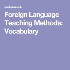 Foreign Language Teaching Methods: Vocabulary