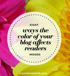 Eight Ways the Color of Your Blog Affects Readers