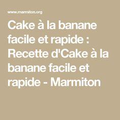 Cake à la banane facile et rapide : Recette d'Cake à la banane facile et rapide - Marmiton