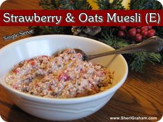 Trim Healthy Mama {Strawberry & Oats Muesli - E} - Sheri Graham: Helping you live with intention and purpose! Trim Healthy Recipes, Trim Healthy Momma, Low Carb Recipes, Cooking Recipes, Vegan Recipes, Low Fat Breakfast, Breakfast Recipes, Zucchini, Smoothie