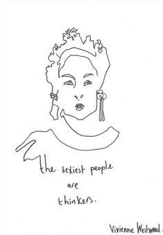 Vivienne Westwood Illustration by Helen Bullock Vivienne Westwood, Famous Words, People Quotes, Fashion Quotes, Love Words, Rock And Roll, Illustration, Quotations, Cool Style