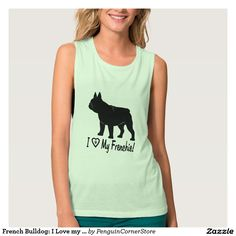 French Bulldog: I Love my Frenchie! Tank Top