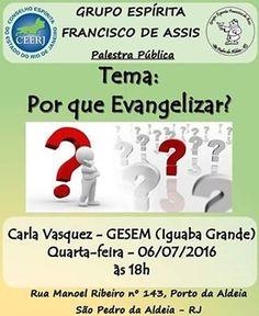 GEFA – Grupo Espírita Francisco de Assis Convida para a sua Palestra Pública - São Pedro da Aldeia – RJ - http://www.agendaespiritabrasil.com.br/2016/07/06/gefa-grupo-espirita-francisco-de-assis-convida-para-sua-palestra-publica-sao-pedro-da-aldeia-rj-15/