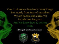SLYTHERPUFF We're perfectly charming, polite, and good natured, when we want to be. slytherin hufflepuff alliance, the best houses ever Harry Potter Houses, Hogwarts Houses, Harry Potter Fandom, Harry Potter Memes, Potter Facts, Slytherin Quotes, Slytherin And Hufflepuff, Slytherin House, Jelsa