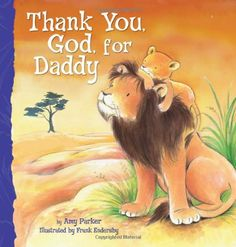 Thank You, God, For Daddy by Amy Parker http://www.amazon.com/dp/1400317088/ref=cm_sw_r_pi_dp_teoAvb1JDC7SP