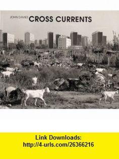 Cross Currents (9780948797323) Ian Walker, John Davies , ISBN-10: 0948797320  , ISBN-13: 978-0948797323 ,  , tutorials , pdf , ebook , torrent , downloads , rapidshare , filesonic , hotfile , megaupload , fileserve