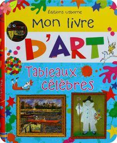 Mon livre d'art : Tableaux célèbres, auteur : Rosie Dickins, illustrations : Carles Ballesteros, publié en février 2014 par les éditions Usborne