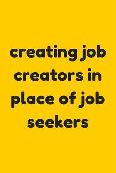 creating job creators in place of job seekers
