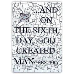 and on the sixth day, Manchester....