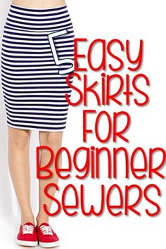5 Easy Skirts for Beginner Sewers. I really want to start making my own clothes.