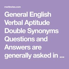 General English Verbal Aptitude Double Synonyms Questions and Answers are generally asked in SSC, UPSC, Railway, IBPS, SBI, RBI, Postal and Bank Exams. - 1 Question And Answer, This Or That Questions, Online Tests, Exercises, English, Exercise Routines, Excercise, Work Outs, English Language