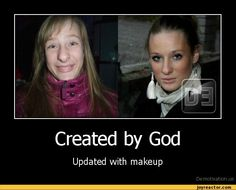 Created by God, updated with makeup!