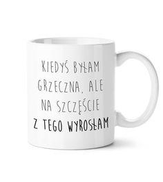 Kubek Kiedyś byłam grzeczna w My Happy Mug na DaWanda.com