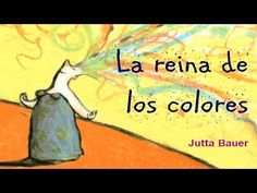 Cuento infantil de educación emocional. La reina de los colores, Jutta Bauer, ediciones Lóguez. Un libro de doble lectura: La historia de la reina sin color,...