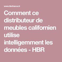 Comment ce distributeur de meubles californien utilise intelligemment les données - HBR