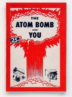Collecting vintage publications about the atomic bomb, cold war, bomb shelters, and political propaganda Vintage Labels, Vintage Ads, Cold War Propaganda, Bomb Shelter, Nuclear War, Atomic Age, Native American History, Science, Vintage Comics